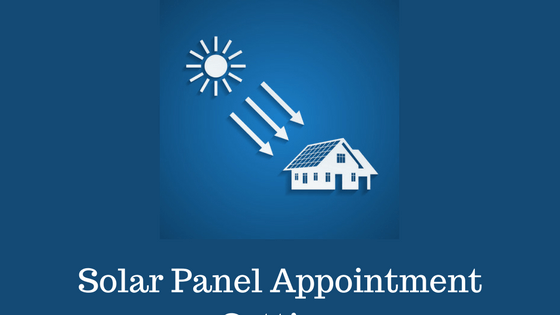 How to Generate More Appointments for Solar Panel Leads